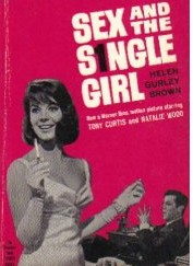 Read Sex & The Single Girl by Helen Gurley Brown